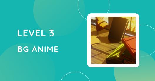 Level 3: BG Anime